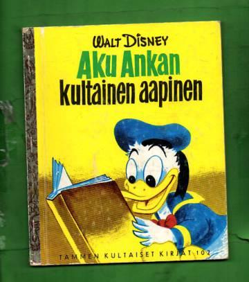 Tammen kultaiset kirjat - 102 Aku Ankan kultainen aapinen