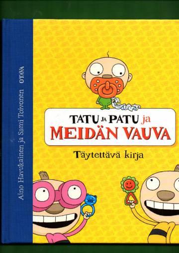 Tatu ja Patu ja meidän vauva - Täytettävä kirja