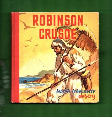 Robinson Crusoe - Daniel Defoen romaanista lapsille lyhennetty
