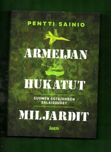 Armeijan hukatut miljardit - Suomen sotajohdon salaisuudet