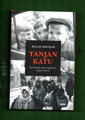 Tanjan Katu - Elämää Pietarissa 1917-2017
