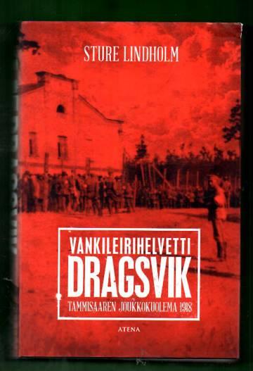 Vankileirihelvetti Dragsvik - Tammisaaren joukkokuolema 1918