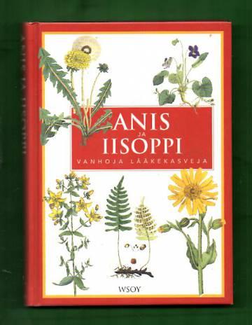 Anis ja Iisoppi - vanhoja lääkekasveja