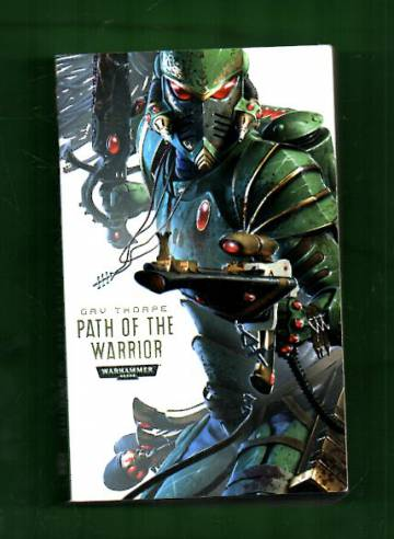 Warhammer 40,000 - Path of the Eldar Book One: Path of the Warrior