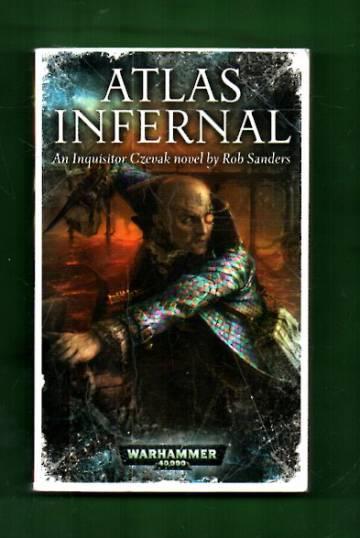 Warhammer 40,000 - Atlas Infernal: An Inquisitor Czevak novel