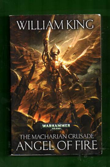 Warhammer 40,000 - The Macharian Crusade Book One: Angel of Fire