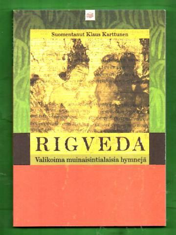 Rigveda - Valikoima muinaisintialaisia hymnejä