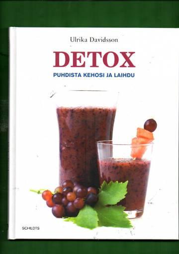Detox - Puhdista kehosi ja laihdu