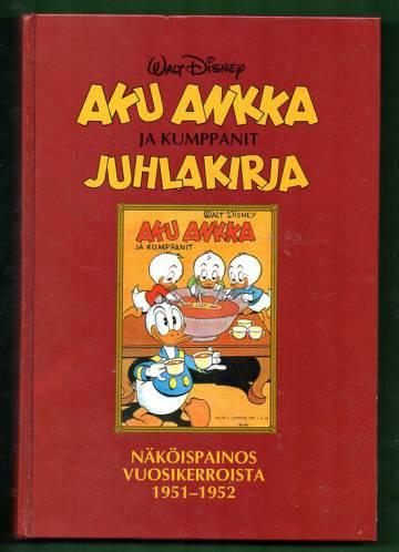 Aku Ankka ja kumppanit juhlakirja - Näköispainos vuosikerroista 1951-1952