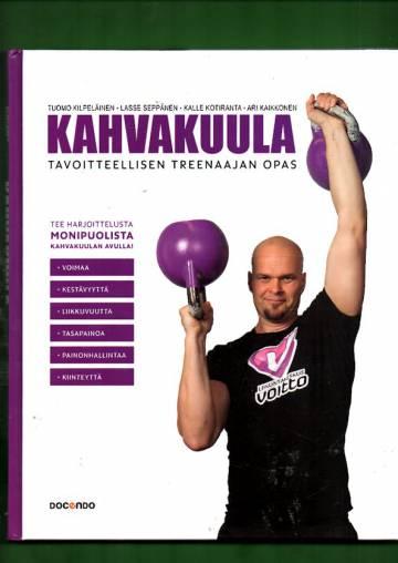 Kahvakuula - Tavoitteellisen treenaajan opas