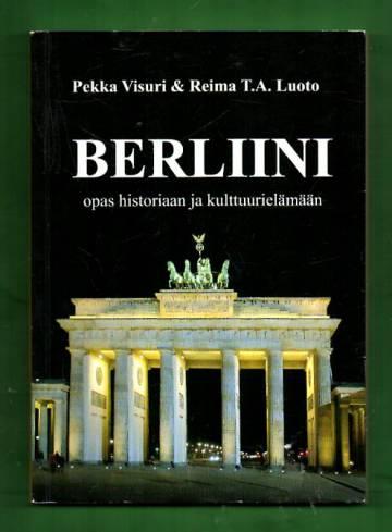 Berliini - Opas historiaan ja kulttuurielämään