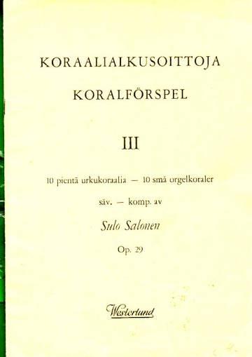 Koraalialkusoittoja 3 - 10 pientä urkukoraalia / Koralförspel 3 - 10 små orgelkoraler (Op. 29)