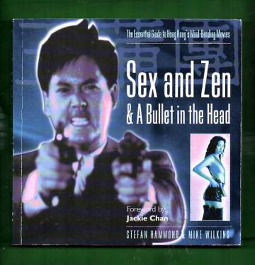 Sex and Zen & A Bullet in the Head - The Essential Guide to Hong Kong's Mind-Bending Movies