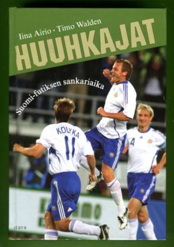 Huuhkajat - Suomi-futiksen sankariaika
