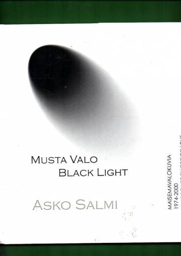 Musta valo - Maisemavalokuvia 1974-2000 / Black Light - Landscape Photographs 1974-2000