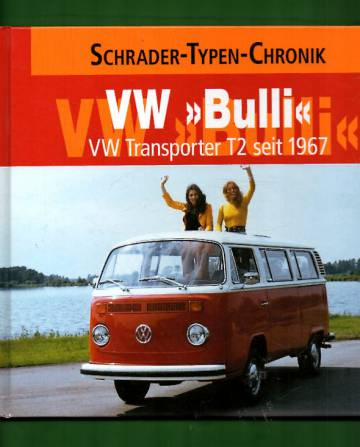 Schrader-Typen-Chronik - VW Transporter T2: 1967-1979 (2011)