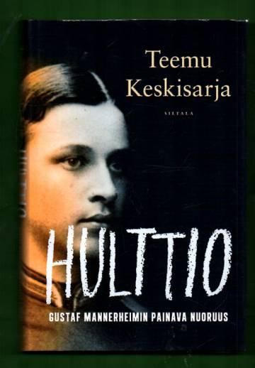 Hulttio - Gustaf Mannerheimin painava nuoruus