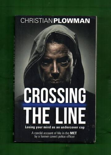 Crossing the Line - Losing Your Mind as an Undercover Cop