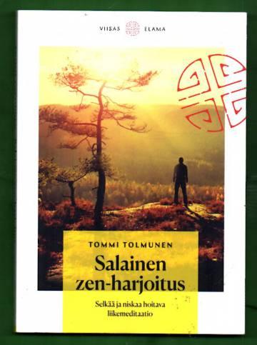 Salainen zen-harjoitus - Selkää ja niskaa hoitava liikemeditaatio