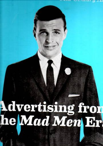 Mid-Century Ads - Advertising from the Mad Men Era: The Fifties & The Sixties + säilytyskotelo
