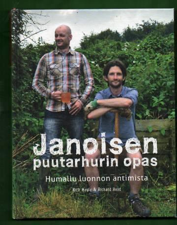 Janoisen puutarhurin opas - Humallu luonnon antimista