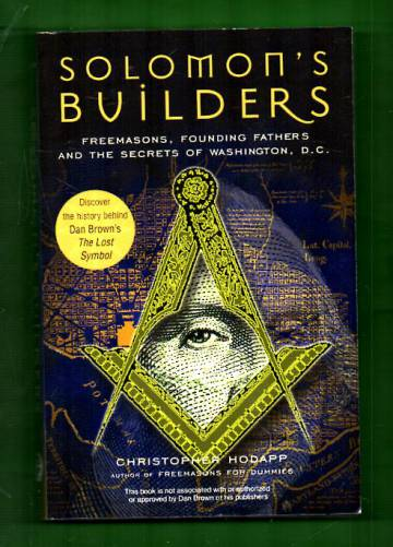 Solomon's Builders - Freemasons, Founding Fathers and the Secrets of Washington D.C.