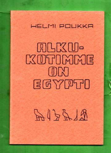 Alkukotimme on Egypti