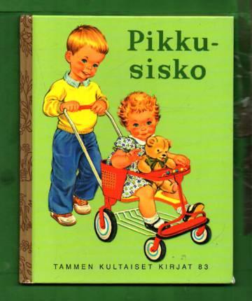 Tammen kultaiset kirjat 83 - Pikkusisko