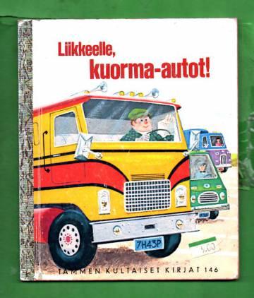 Tammen kultaiset kirjat 146 - Liikkeelle, kuorma-autot!