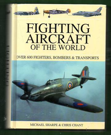 Fighting Aircraft of the World - Over 600 Fighters, Bombers & Transports
