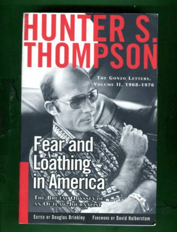 Fear and Loathing in America - The Gonzo Letters, Vol. II, 1968-1979