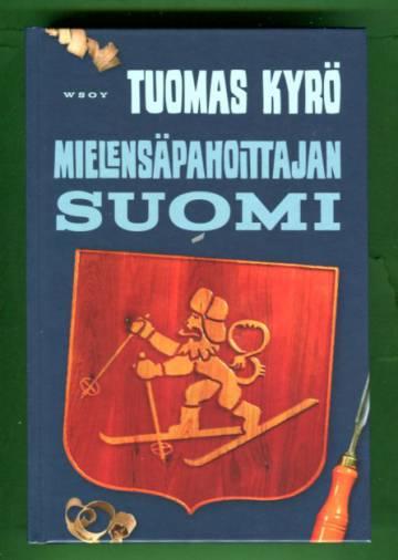 Mielensäpahoittajan Suomi - 100 tavallista vuotta