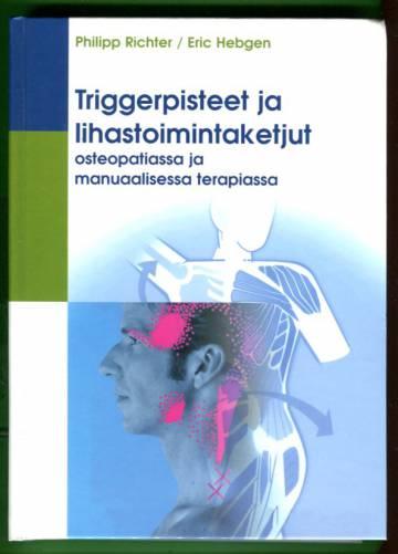 Triggerpisteet ja lihastoimintaketjut osteopatiassa ja manuaalisessa terapiassa