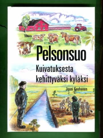 Pelonsuo - Kuivatuksesta kehittyväksi kyläksi