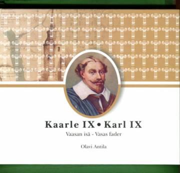 Kaarle IX - Vaasan isä / Karl IX - Vasas fader