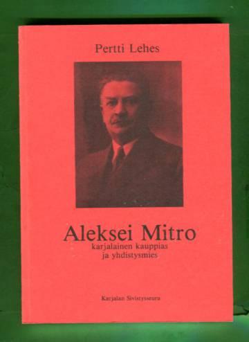 Aleksei Mitro - Karjalainen kauppias ja yhdistysmies