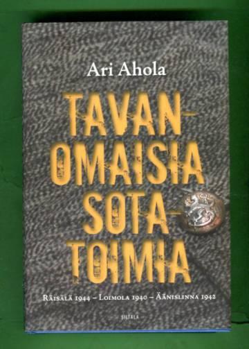 Tavanomaisia sotatoimia - Räisälä 1944, Loimola 1940, Äänislinna 1942