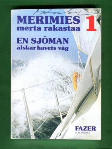 Merimies merta rakastaa - Merellisiä lauluja / En sjöman älskar havets våg - Sjömansvisor 1