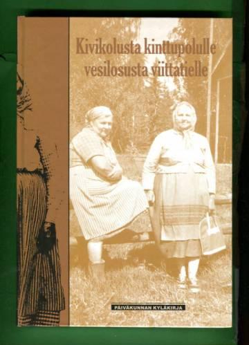 Kivikolusta kinttupolulle, vesilosusta viittatielle - Päiväkunnan kyläkirja