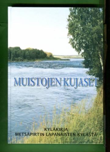Muistojen kujaset - Kyläkirja Metsäpirtin Lapanaisten kylästä