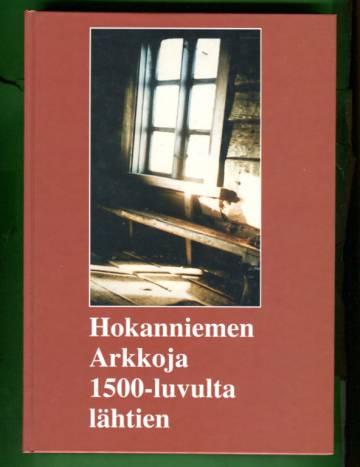 Hokanniemen Arkkoja 1500-luvulta lähtien