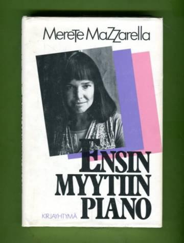 Ensin myytiin piano