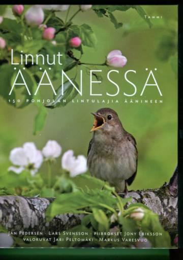Linnut äänessä - 150 pohjolan lintulajia äänineen
