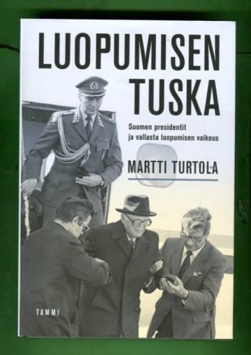 Luopumisen tuska - Suomen presidentit ja vallasta luopumisen vaikeus