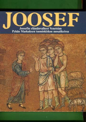 Joosef - Joosefin elämänvaiheet Venetsian Pyhän Markuksen tuomiokirkon mosaiikeissa