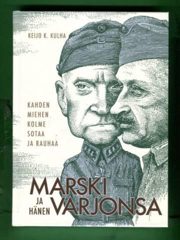 Marski ja hänen varjonsa - Kahden miehen kolme sotaa ja rauhaa