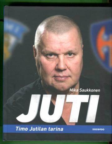 Juti - Timo Jutilan tarina