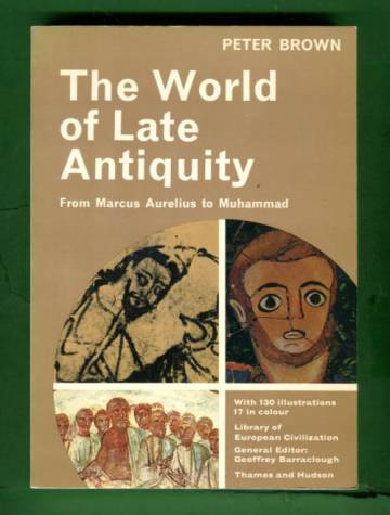 The World of Late Antiquity - From Marcus Aurelius to Muhammad