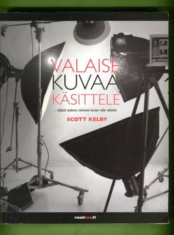 Valaise, kuvaa, käsittele - Tyhjästä studiosta valmiiseen kuvaan vaihe vaiheelta