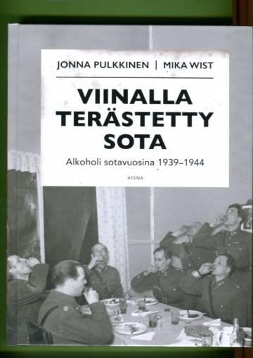 Viinalla terästetty sota - Alkoholi sotavuosina 1939-1944